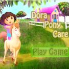 Play Dora Pony Care